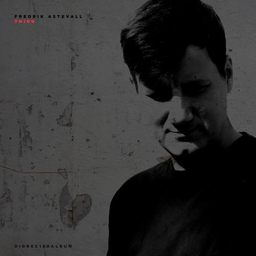 Fredrik Astevall - The Cut [DIDREC150ALBUM]