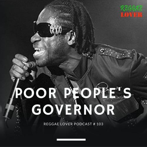 103 - Reggae Lover - Poor People Governor, Rodney Price aka Bounty Killer Mix