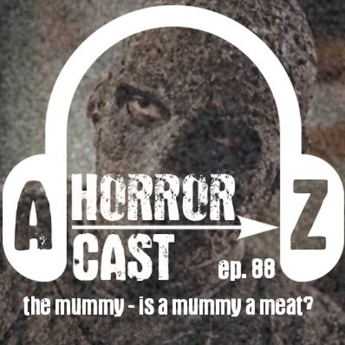 Ep 88 - The Mummy (1959) - Is a Mummy a Meat?