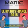 Mattic UltraHits France 2018 (DJ Edit Pack Volume 1)[FREE DOWNLOAD][Téléchargement GRATUIT]