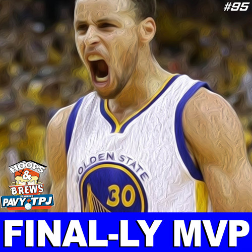 Hoops N Brews #95: FINAL-LY MVP