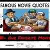 Episode 81- Our Favorite Movie Quotes…..per request!!