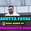 PANJAGUTTA FAYAZ BHAI NEW SONG REMIX BY DJ PRASHANTH DANDU.mp3