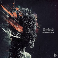 Clean Bandit - Solo Feat. Demi Lovato (Romen Jewels Remix)
