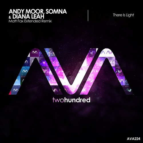 AVA224 - Andy Moor, Somna & Diana Leah - There Is Light (Matt Fax Remix) *Out Now!*