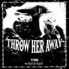 throw her away feat. fade to black (prod, laptopboyboy)