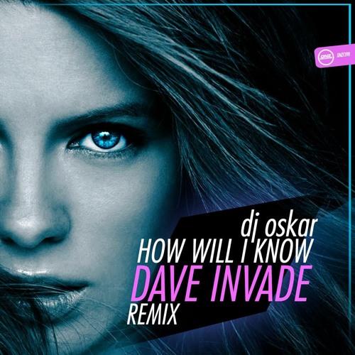 DJ Oskar - How Will I Know (Dave Invade Hard Bounce Remix) (DNZ Records)