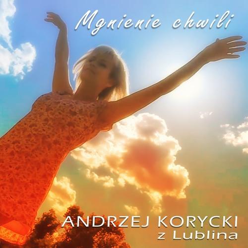 MGNIENIE CHWILI - Andrzej Korycki z Lublina