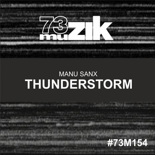 73M154 : Manu Sanx - Thunderstorm (Original Mix)