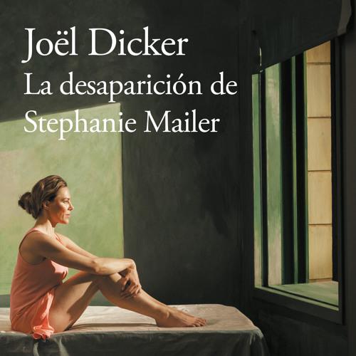 La desaparición de Stephanie Mailer - Joël Dicker