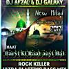 Barvi Ki Raat Aayi Hai Naat - Rock Killer Ultra Blasting Bass Mix - Dj Afzal & Dj Galaxy