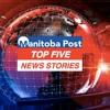 June 4 - Top 5 Trending Stories In Winnipeg