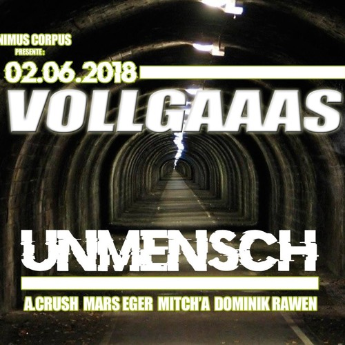 Dominik Rawen. Vollgaaas Entertainment By Animus Corpus w/ Unmensch