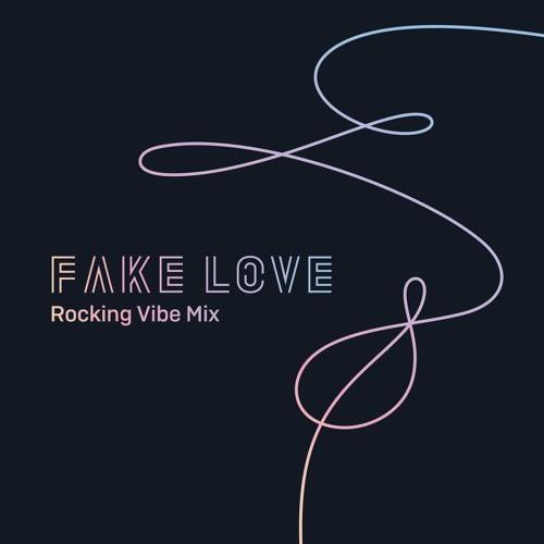 BTS -FAKE LOVE (ROCKING VIBE MIX)