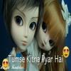Tumse Kitna Pyar Hai (Altaf Raja - Remix Dj Suraj Sp Mixing