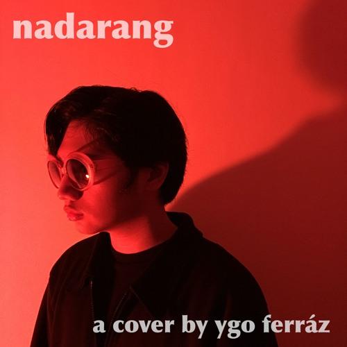 Nadarang by Shanti Dope (A cover by Ygo Ferráz)