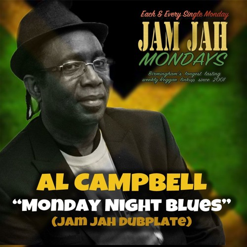 Al Campbell - Monday Night Blues (Jam Jah Special)