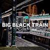 Big Black Train