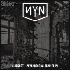 Slipknot - Psychosocial (SYN Flip)