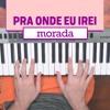 [No teclado] PRA ONDE EU IREI - Morada
