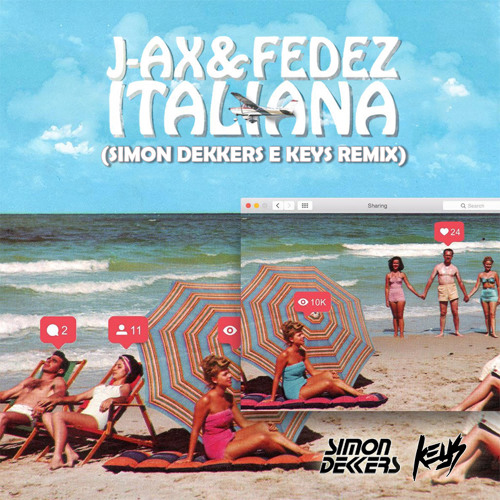 J-AX & Fedez - Italiana (Simon Dekkers & Keys Remix)