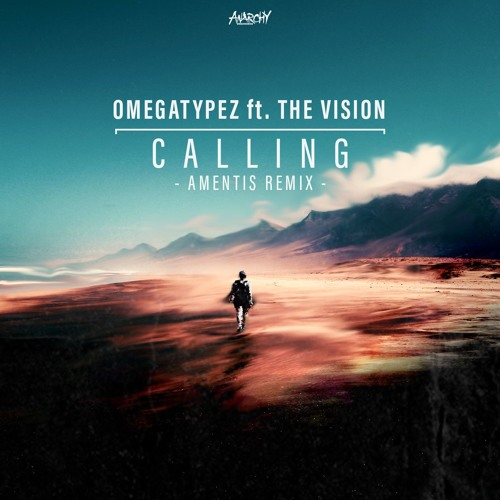 Omegatypez Feat. The Vision - Calling (Amentis Remix) [ANY-126]