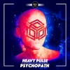 Heavy Pulse - Psychopath [DROP IT NETWORK EXCLUSIVE]