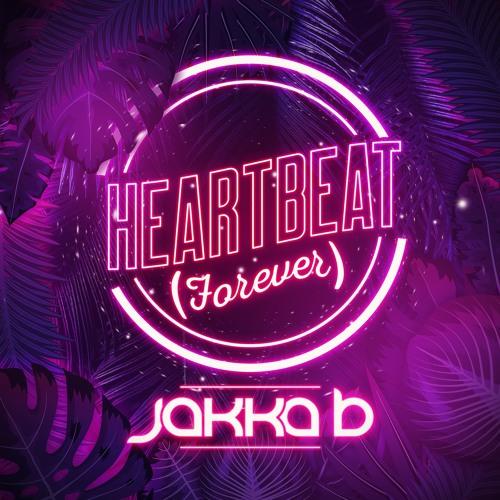 Jakka-B - Heartbeat (Forever) Free Download