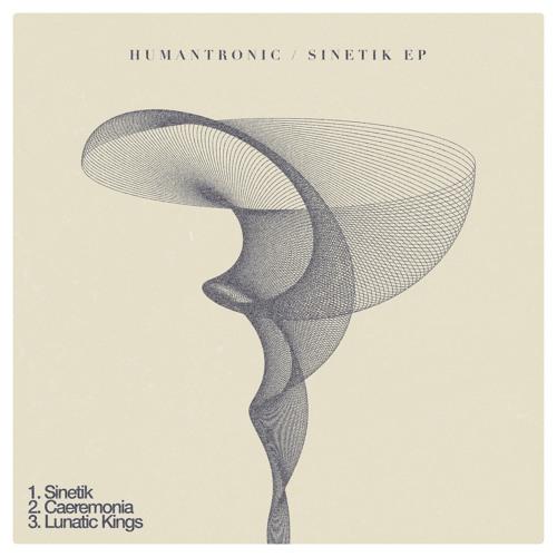 Humantronic-Sinetik EP Preview