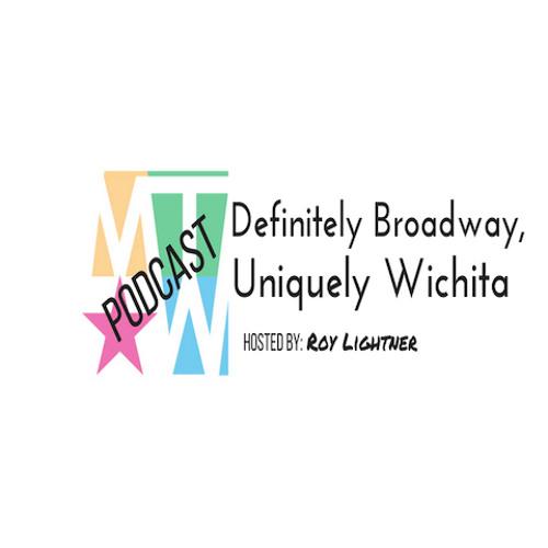 """Definitely Broadway, Uniquely Wichita"" Episode 1 - MTWichita Podcast"