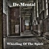 Dr.Mental - Whistling Of The Spirit - Mentalcore