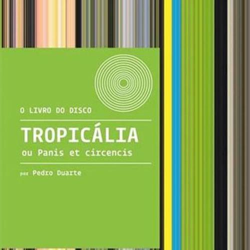 Clássico da MPB, disco-manifesto do Tropicalismo será estudado em livro