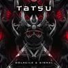 Oolacile & Signal - Tatsu [FREE DL]
