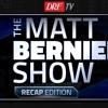 The Matt Bernier Show Recap Edition - June 4, 2018