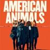 American Animals / Top 3 True Crime Films - Episode 276