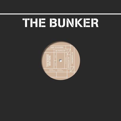 "Abby Echiverri - ""Ab Initio"" EP (The Bunker New York 032) CLIPS"
