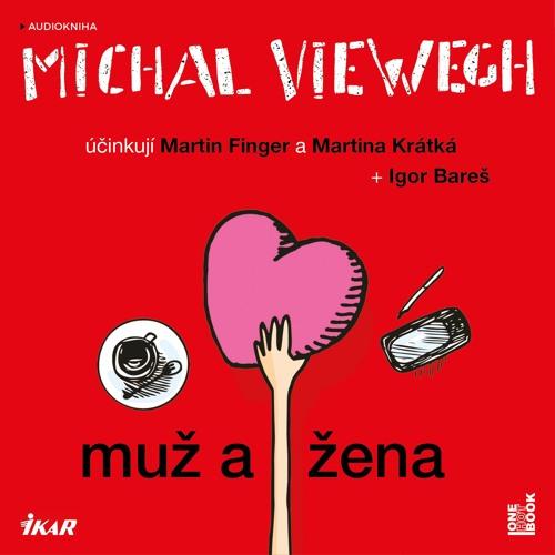 Michal Viewegh - Muž a žena / účinkují I. Bareš, M. Finger, M. Krátká - demo - OneHotBook