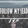 Ex Battalion - Follow My Lead ft Chicser Sachzna Laparan