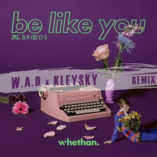 W.A.D x Kleysky - Be Like You [FREE DOWNLOAD]