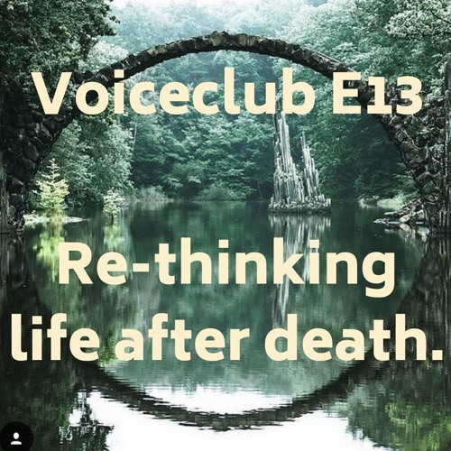 E13| Re-thinking Life After Death, with Warren Roberts