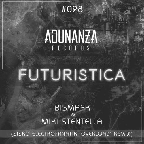 Miki Stentella - Futuristica ( Sisko Electrofanatik 'Overload'Remix)