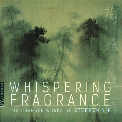 Stephen Yip - Whispering Fragrance