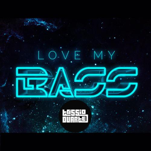TÁSSIO DUARTE - LOVE MY BASS