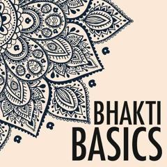 Bhakti Basics