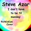 Steve Azar- I don't have to be me til Monday Cover