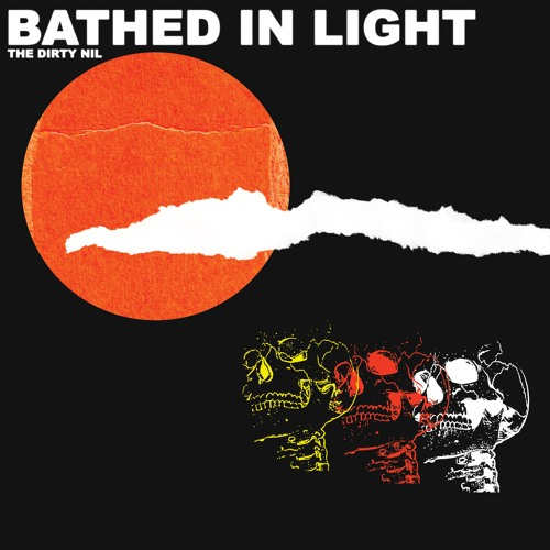 The Dirty Nil - Bathed In Light