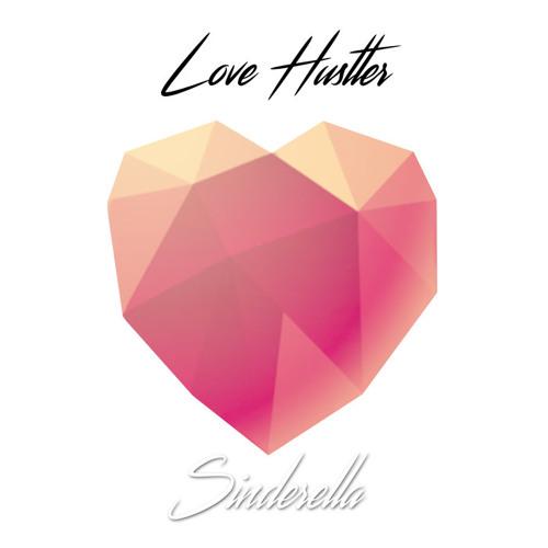 Love Hustler - Sinderella