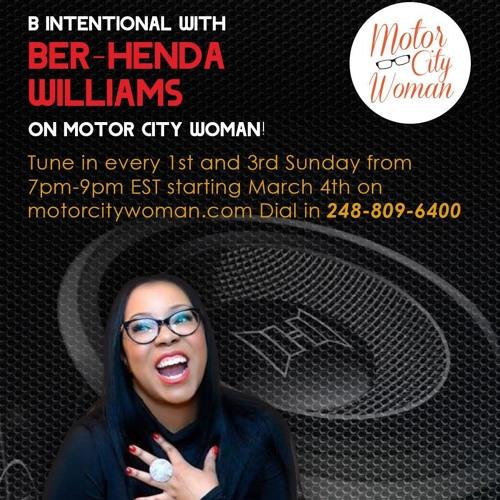 B - Intentional with Ber-Henda Wiliams  6 -3-2018