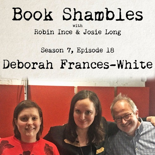 Book Shambles - Season 7, Episode 18 - Deborah Frances White