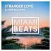 Robin Novaku - Stranger Love